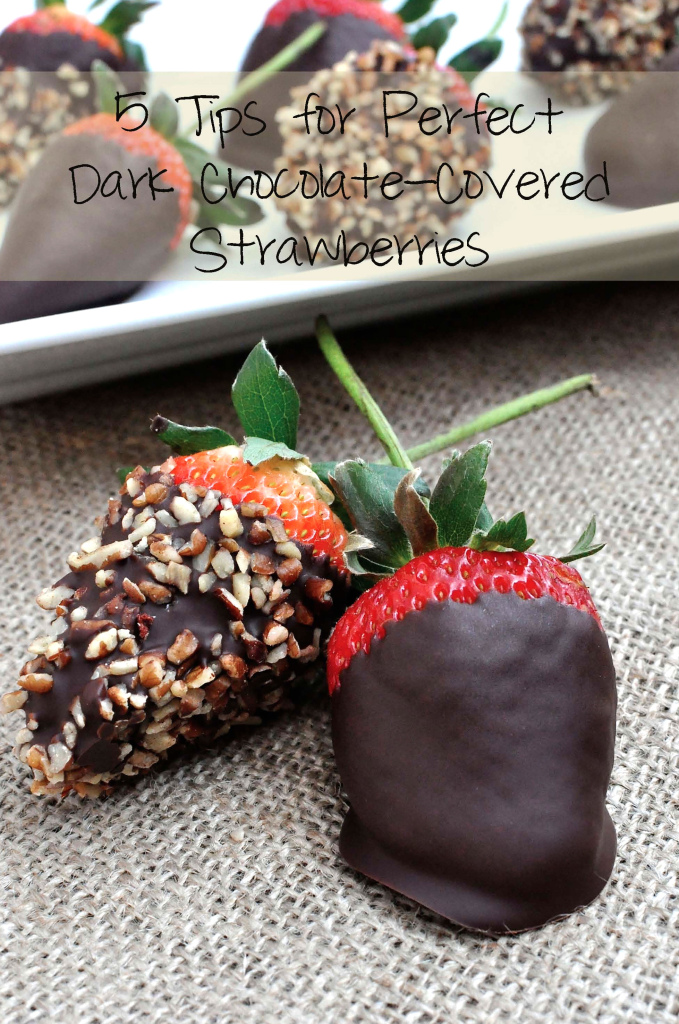 5 Tips For Perfect Dark Chocolate Covered Strawberries