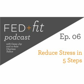 Ep. 06: Reduce Stress in 5 Steps