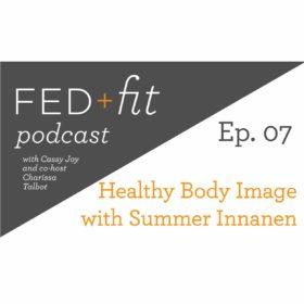 Ep. 07: Body Image with Summer Innanen