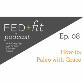 Ep. 08: How-to Paleo with Grace