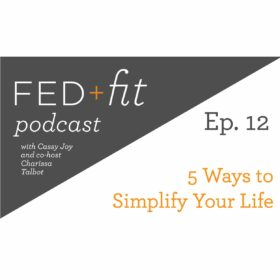 Ep. 12: 5 Ways to Simplify Your Life