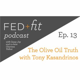 Ep. 13: The Olive Oil Truth with Tony Kasandrinos