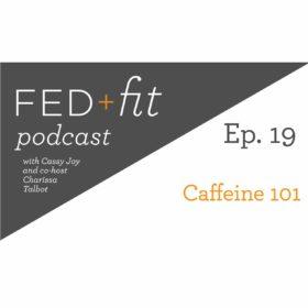 Ep. 19: Caffeine 101