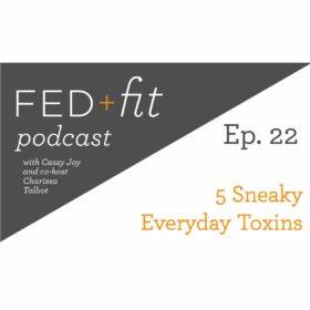 Ep. 22: 5 Sneaky Everyday Toxins