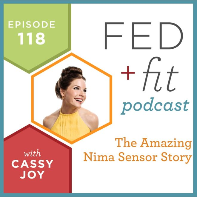 Fed and Fit podcast graphic, episode 118 the amazing Nima sensor story with Cassy Joy