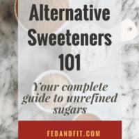 Alternative Sweeteners 101