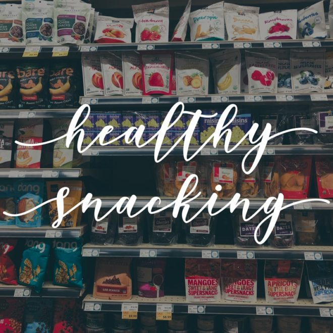 "the healthy snack aisle in Whole Foods with text overlay ""healthy snacking"""